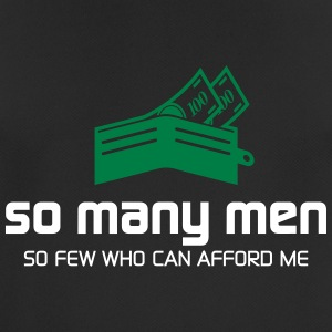So Many Men,But So Few Can Afford Me. - Men's Breathable T-Shirt