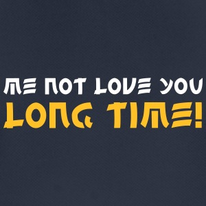 Me Not Love You Long Time! - Men's Breathable T-Shirt