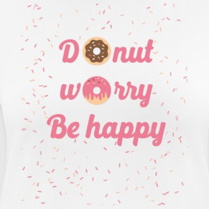 donut worry - Women's Breathable T-Shirt