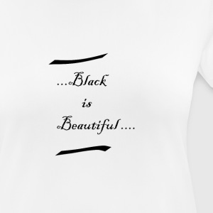 Black is beautiful - Women's Breathable T-Shirt