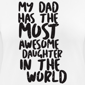 MY DAD has awesome daughter - Women's Breathable T-Shirt