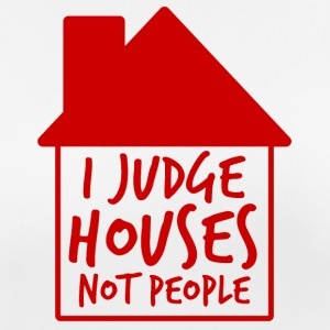 Architect / Architecture: I Judge Houses Not People - Women's Breathable T-Shirt