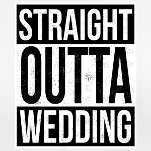 Straight Outta Wedding - Frauen T-Shirt atmungsaktiv