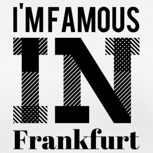 Im famous in frankfurt - Women's Breathable T-Shirt
