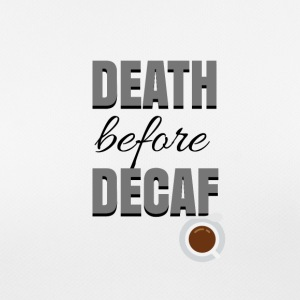 Death before Decaf - Women's Breathable T-Shirt