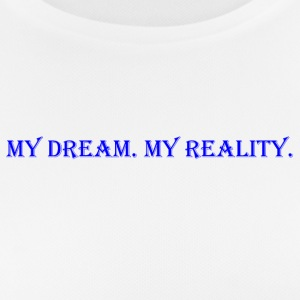 My Dream. My Reality. - Women's Breathable T-Shirt