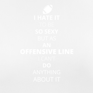 Hate it be sexy cant do anything OFFENSIVE LINE - Frauen T-Shirt atmungsaktiv