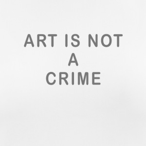 Art is not a crime - Women's Breathable T-Shirt