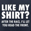 Like My Shirt? After The Race I'll Let You... - Women's Breathable T-Shirt