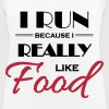 I run because I really like food - Vrouwen tanktop ademend