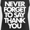 Never Forget To Say Thank You  - Women's Breathable Tank Top