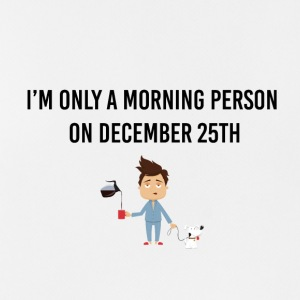 I am only a morning person on December 25th - Männer Tank Top atmungsaktiv