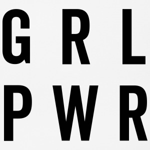 GRL PWR / Girl Power Quote