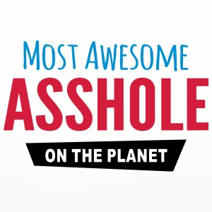 Awesome asshole