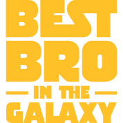 Best Bro In The Galaxy
