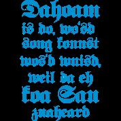 21 dahoam is do daheim is dort bayerische spr che t shirt spreadshirt. Black Bedroom Furniture Sets. Home Design Ideas