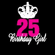 25 jaar oud Verjaardagsmeisje 25 jaar oud van | Spreadshirt 25 jaar oud
