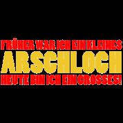Großes Arschloch