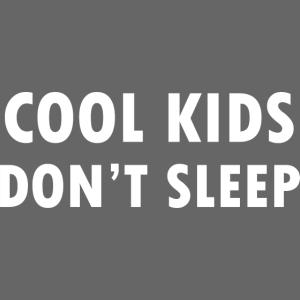 cool kids don't sleep
