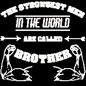 Bruder Coole Spruche Brudi Strongest Men Brother Manner Premium T