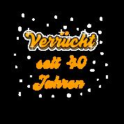 40 Geburtstag Shirt Geschenk Lustig Frau Von Motivlos Spreadshirt