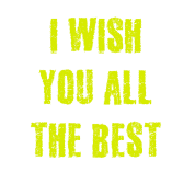 I Wish You All The Best