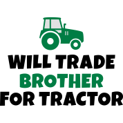 Will trade brother for tractor