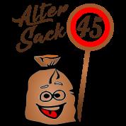 Alter Sack 45 Geburtstag 45 Funfundvierzig Von Verbas