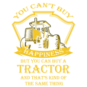 You Can't Buy Happiness, But You Can buy a tractor