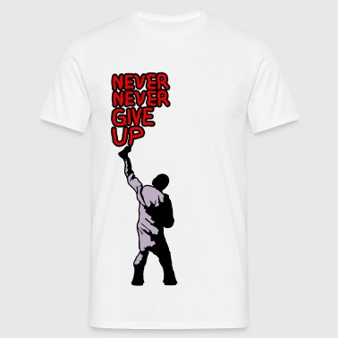 never give up T-Shirts - Männer T-Shirt