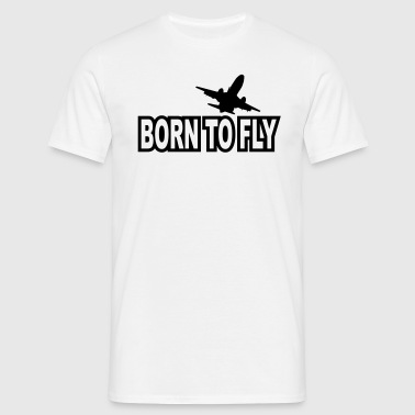 born to fly T-Shirts - Männer T-Shirt