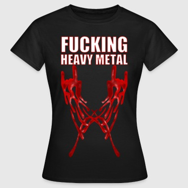 Fucking Heavy Metal T-Shirts - Frauen T-Shirt