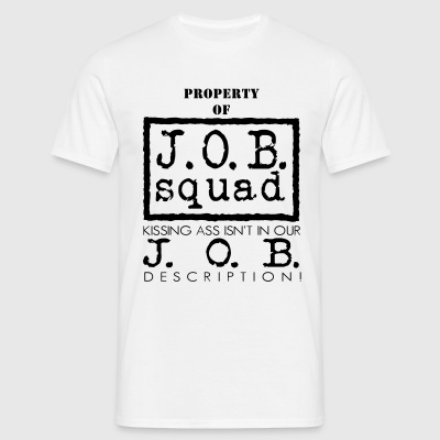 JOB Squad -Pin Me, Pay Me. Mens Shirt. - Men's T-Shirt