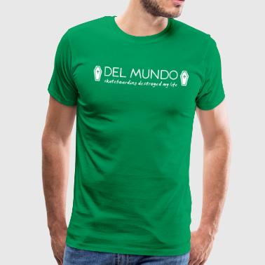Del Mundo - Skateboarding destroyed my life - Men's Premium T-Shirt