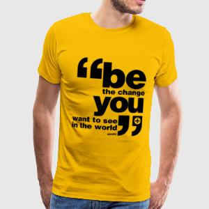 Be the change you want to see in the world T-Shirts - Men's Premium T-Shirt