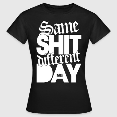 Same Shit different Day - Girls - Frauen T-Shirt