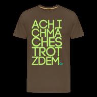 Shirt Trotzdem (Vektor)   Männer Premium T Shirt