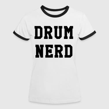 Drum Nerd - Women's Ringer T-Shirt