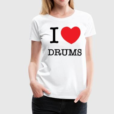 I Love Drums - Women's Premium T-Shirt