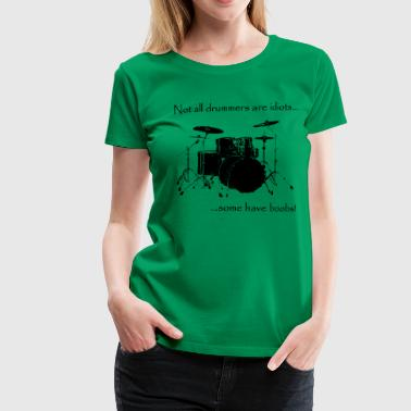 Not all drummers are idiots... - Women's Premium T-Shirt