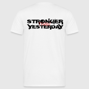 Stronger than Yesterday - Männer T-Shirt