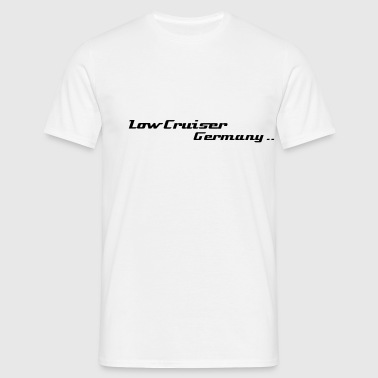 Low Cruiser Germany das Original  - Männer T-Shirt