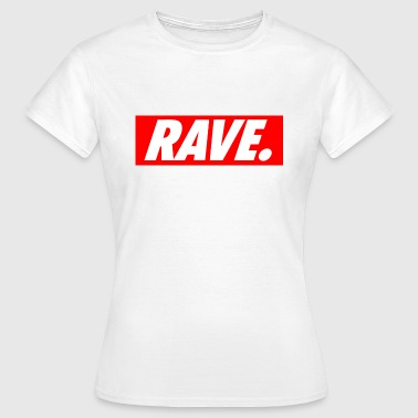 Rave - Frauen T-Shirt