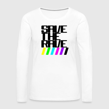 Save the rave - T-shirt manches longues Premium Femme