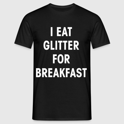 I Eat Glitter for Breakfast - KOLESON COUTURE - Men's T-Shirt