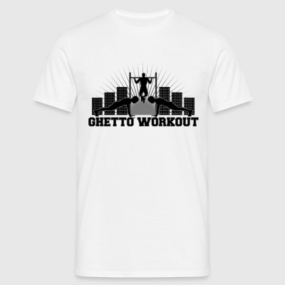 Ghetto Workout - Street Training - Calisthenics - Männer T-Shirt