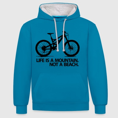 Life is a mountain. - Kontrast-Hoodie
