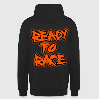Ready To Race Pullover & Hoodies - Unisex Hoodie