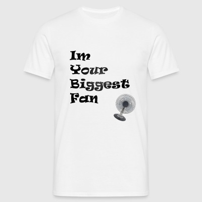 Im Your Biggest fan Pun shirt (Mens) - Men's T-Shirt