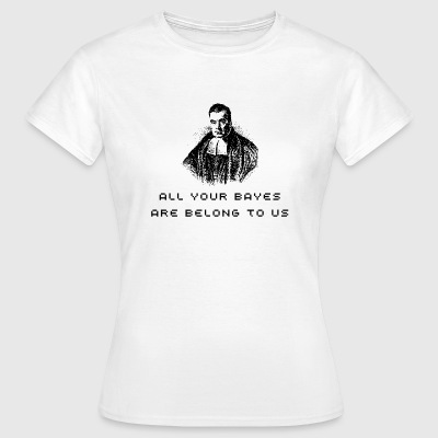 Women's All your Bayes are belong to us - Women's T-Shirt